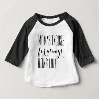 Die Entschuldigung der Mammas für immer Sein Baby T-shirt