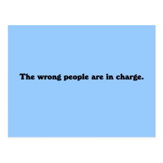 Die falschen Leute sind verantwortlich Postkarte
