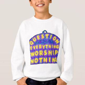 """Die Frage des Kindes """"alles Anbetung nichts """" Sweatshirt"""