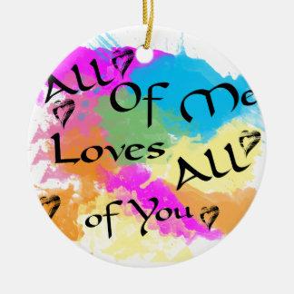 Die ganze ich Lieben alle von Ihnen Rundes Keramik Ornament