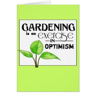 Die Gartenarbeit ist eine Übung im Optimismus Karte