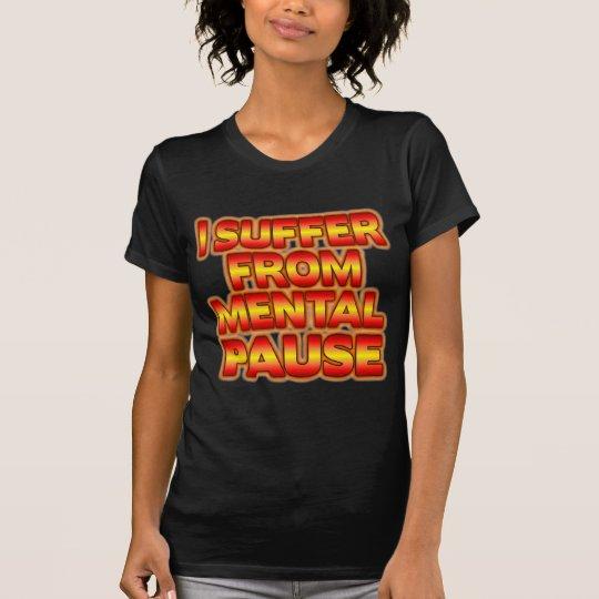 Die Geistespause der Frauen T-Shirt