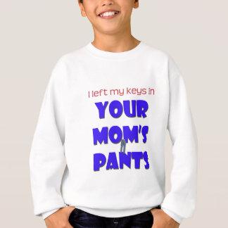 Die Hosen Ihrer Mammas Sweatshirt
