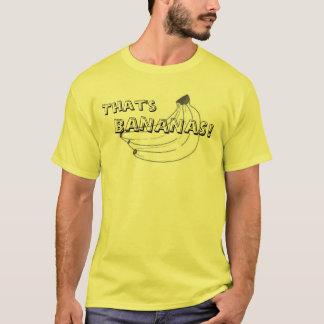 Die ist BANANEN! T-Shirt