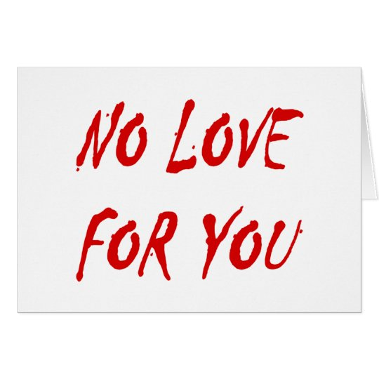 Die keine Liebe der Anti--Valentinsgrüße für Sie Karte