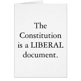 Die Konstitution ist ein LIBERALES Dokument.  KART Grußkarte