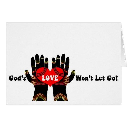 Die LIEBE des Gottes lässt nicht gehen! Grußkarte