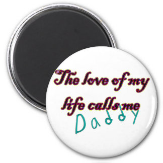 Die Liebe meines Lebens ruft mich Vati an Runder Magnet 5,1 Cm