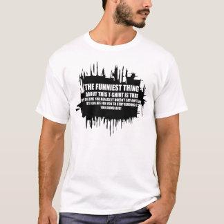 Die lustigste Sache T-Shirt