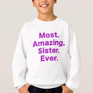 Die meiste fantastische Schwester überhaupt Sweatshirt