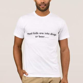 Die meisten Kinder sind in Drogen oder in Bier T-Shirt