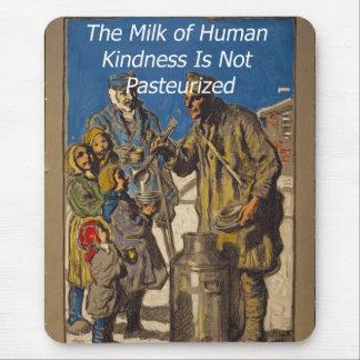 Die Milch der Menschenliebe wird nicht Mauspad