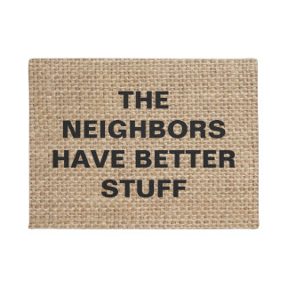 Die Nachbarn haben besseres Material - lustige Türmatte