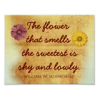 Die süßeste Blume - William- Wordsworthzitat Poster