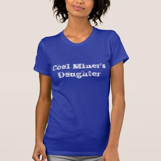 Die Tochter-T - Shirt des Kohlen-Bergmannes