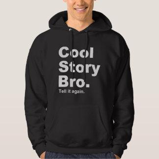 Die ursprüngliche coole Geschichte Bro. Sagen Sie Hoodie