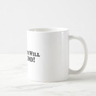 Die Wahrheit wird - grundlegend gefunden Kaffeetasse