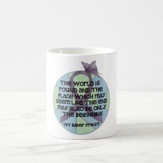 Die Welt ist… Kaffeetasse