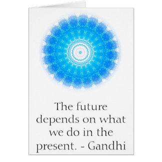 Die Zukunft hängt von ab, was wir im Geschenk tun Grußkarte