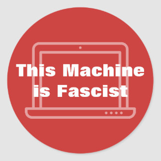Diese Maschine ist faschistisch Runder Aufkleber
