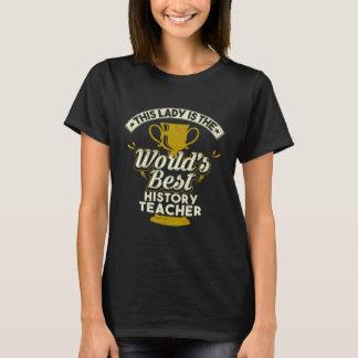 Dieser Dame Is The Worlds Best Geschichtslehrer T-Shirt