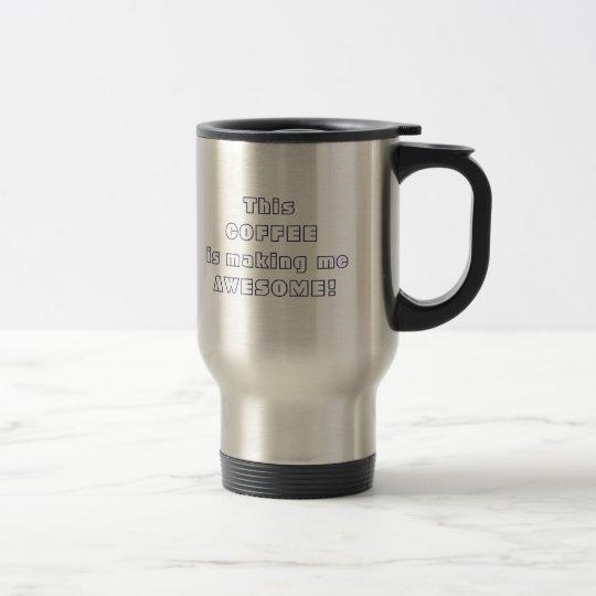 Dieser Kaffee, wenn mich fantastisches Zitat Edelstahl Thermotasse