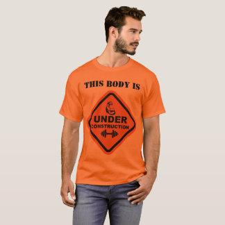 Dieser Körper ist im Bau T-Shirt