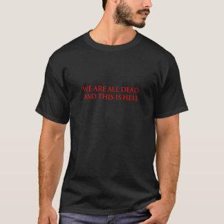 Dieses ist Höllen-Shirt T-Shirt