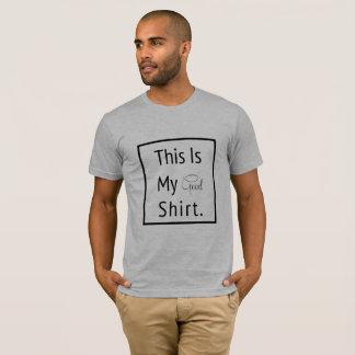 Dieses ist mein gutes Hemd T-Shirt