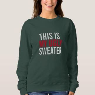 Dieses ist meine hässliche Strickjacke Sweatshirt