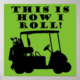 Dieses ist, wie ich Golfmobil-lustiges Poster