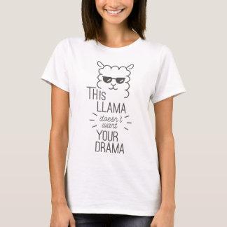 Dieses Lama will nicht Ihr Drama T-Shirt