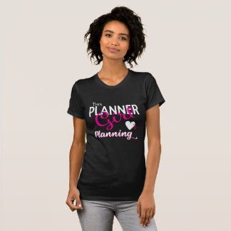 Dieses Planer-Mädchen-Lieben, die Shirt planen