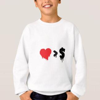 Dieses t, Liebe größer als Geld Sweatshirt