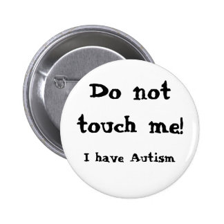 Do not touch me! Autism Runder Button 5,1 Cm