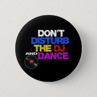 Don´t tanzt disturb the dj and runder button 5,7 cm
