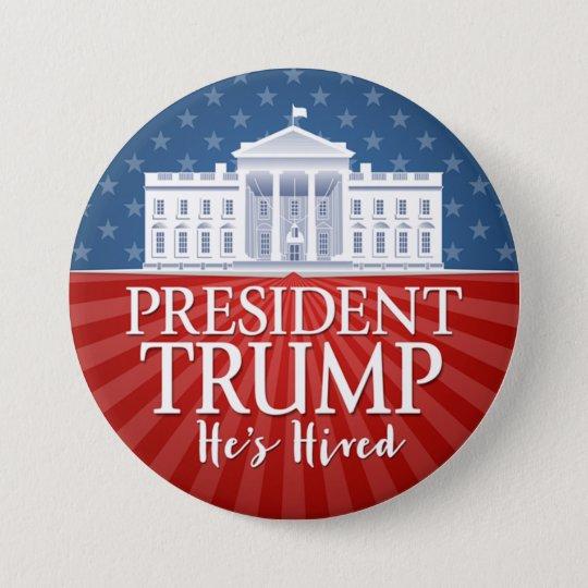 Donald Trump - er hat angestellt - Sieg-Einweihung Runder Button 7,6 Cm