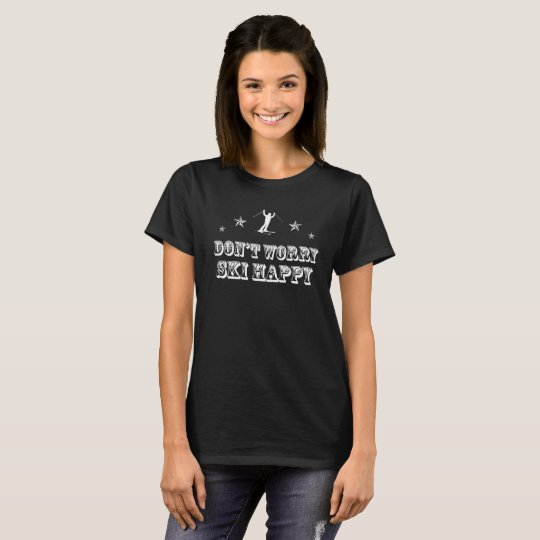 Don't worry ski happy T-Shirt