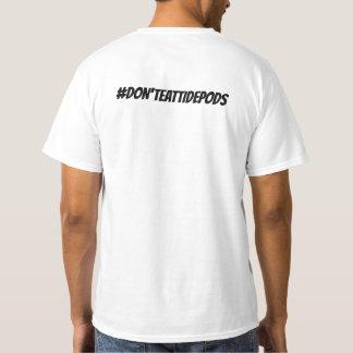 #DON'TEATTIDEPODS T-Shirt