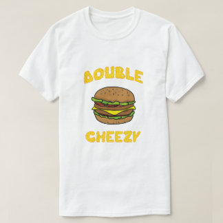 Doppeltes Cheezy T-Shirt