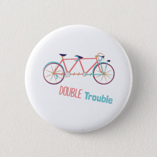 Doppeltes Problem Runder Button 5,7 Cm