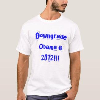 Downgrade Obama im Jahre 2012 T-Shirt