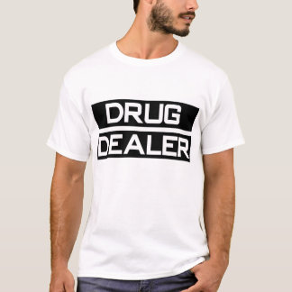 DROGENHÄNDLER T-Shirt