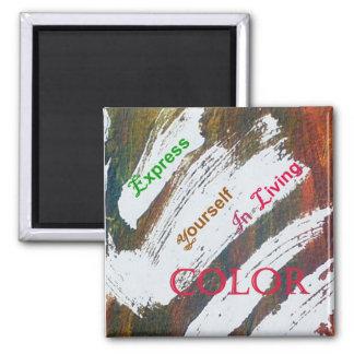Drücken Sie sich in lebendem Farbmagneten aus Quadratischer Magnet
