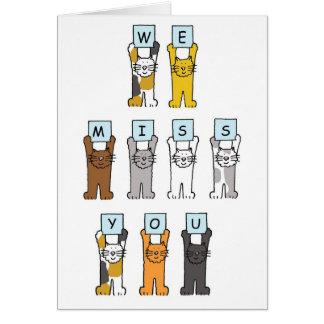 Du fehlst uns Katzen, die Buchstaben halten Karte