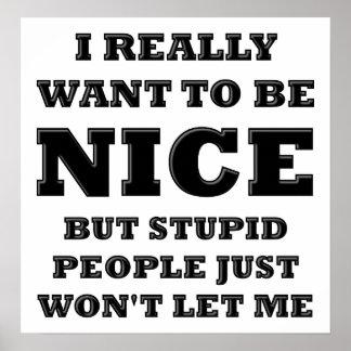 Dumme Leute lassen mich nicht lustiges Plakat