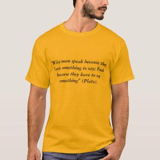 Dummköpfe sprechen Plato-Zitat-T - Shirt