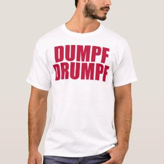 DUMPF DRUMPF (rot für ihn) T-Shirt