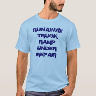 DURCHGEHEN-LKW-RAMPE UNTER REPARATUR T-Shirt