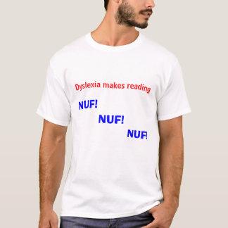 Dyslexie macht das Ablesen von NUF NUF NUF! T-Shirt